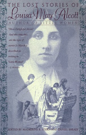 The Lost Stories Of Louisa May Alcott by Louisa May Alcott
