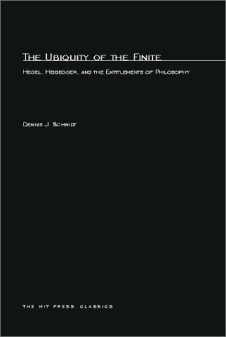 The Ubiquity of the Finite: Hegel, Heidegger, and the Entitlements of Philosophy