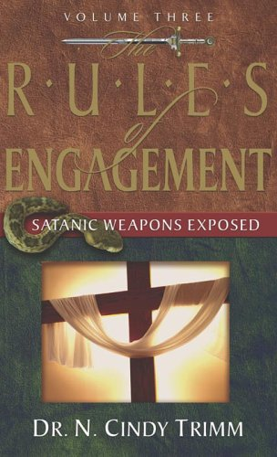 The Rules of Engagement by N. Cindy Trimm