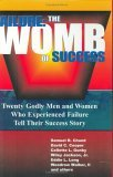 Failure: The Womb of Success: Twenty Godly Men and Women Who Experienced Failure, Tell Their Success Story