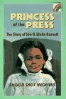 The Princess of the Press: The Story of Ida B. Wells-Barnett