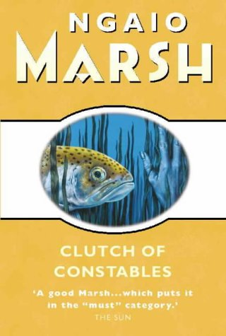 Clutch of Constables by Ngaio Marsh