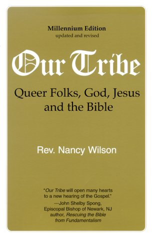 Our Tribe: Queer Folks, God, Jesus, and the Bible