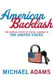 American Backlash: The Untold Story of Social Change in the United States