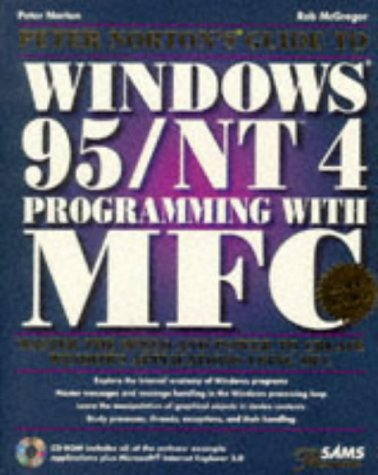 Peter Nortons Guide to Windows Programming with MFC: With CDROM