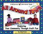 All Around Town!: Exploring Your Community Through Craft Fun