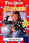 Mail-Order Brother (Full House: Stephanie, #27)
