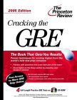 Cracking the GRE with Sample Tests on CD-ROM, 2005 Edition (Graduate Test Prep)