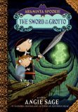 The Sword in the Grotto (Araminta Spookie, #2)
