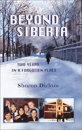 Beyond Siberia: Two Years in a Forgotten Place