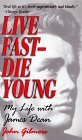 Live Fast--Die Young: Remembering the Short Life of James Dean