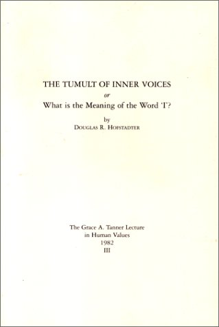 The Tumult of Inner Voices or What Is the Meaning of the Word... by Douglas R. Hofstadter