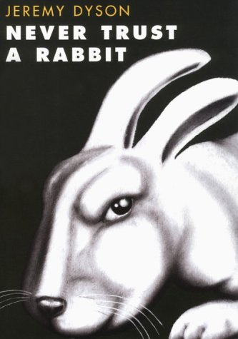 Never Trust A Rabbit: Stories With a Twist