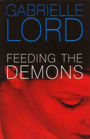 Feeding the Demons by Gabrielle Lord