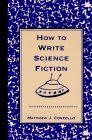 How to Write Science Fiction by Matthew J. Costello