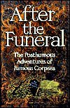 After the Funeral: The Posthumous Adventures of Famous Corpses