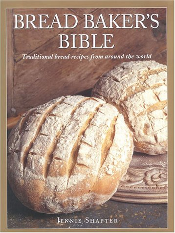 Bread Baker's Bible: Traditional Bread Recipes from Around the World