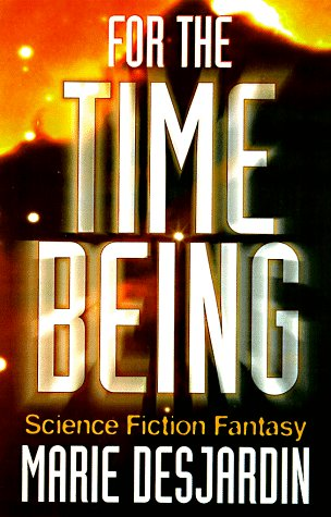 For the Time Being: A Science Fiction Fantasy