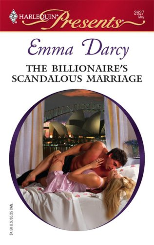 The Billionaire's Scandalous Marriage by Emma Darcy