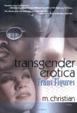 Transgender Erotica: Trans Figures (Southern Tier Editions)