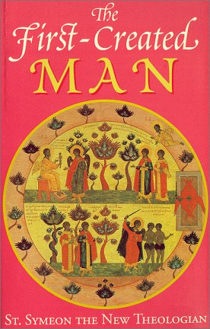The First Created Man by Symeon the New Theologian