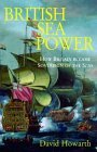 British Sea Power: How Britain Became Sovereign of the Seas