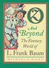Oz and Beyond: The Fantasy World of L. Frank Baum
