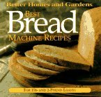 Best Bread Machine Recipes: For 1-1/2 and 2 Pound Loaves