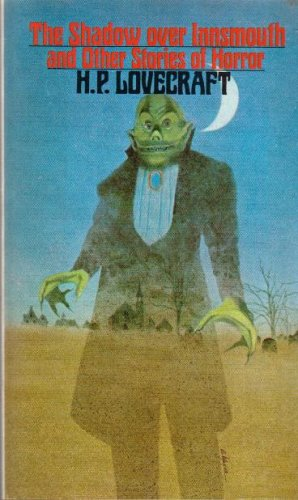 The Shadow Over Innsmouth And Other Stories Of Horror by H.P. Lovecraft