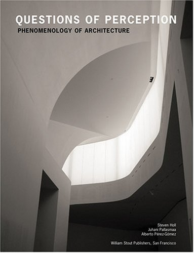 Questions Of Perception by Steven Holl
