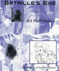 Bataille's Eye: And ICI Field Notes 4