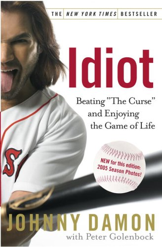 Idiot by Johnny Damon