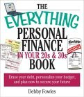 The Everything Personal Finance in Your 20s & 30s Book: Erase Your Debt, Personalize Your Budget and Plan Now to Secure Your Future