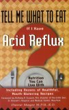 Tell Me What to Eat If I Have Acid Reflux: Nutrition You Can Live with (Tell Me What to Eat)