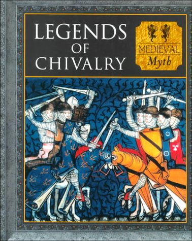 Legends of Chivalry Myth & Mankind