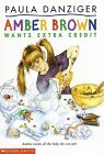 Amber Brown Wants Extra Credit by Paula Danziger