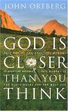 God Is Closer Than You Think by John Ortberg