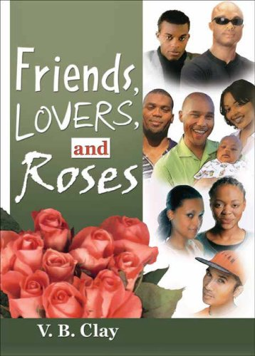 Friends, Lovers, and Roses by V.B. Clay
