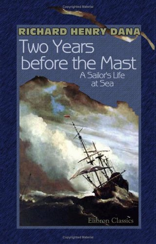 Two Years Before the Mast by Richard Henry Dana Jr.
