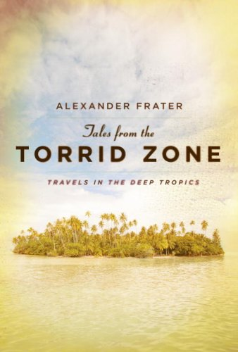 Tales from the Torrid Zone by Alexander Frater