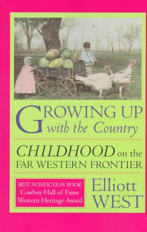 Growing Up with the Country by Elliott West