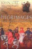 Pilgrimages: The Great Adventure of the Middle Ages