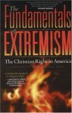 The Fundamentals of Extremism: The Christian Right in America