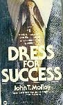 Dress for Success by John T. Molloy