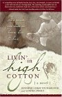 Livin' in High Cotton