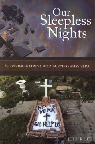 Our Sleepless Nights: Surviving Katrina and Burying Miss Vera