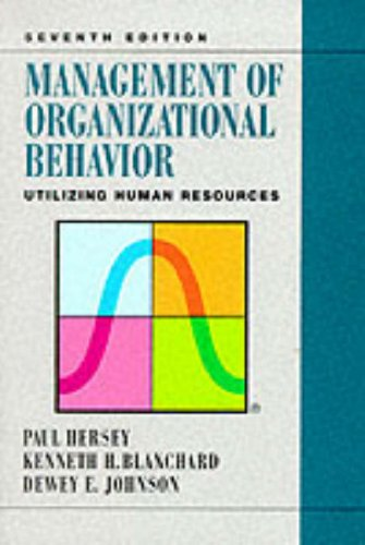 Management of Organizational Behavior: Utilizing Human Resources