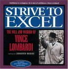 Strive to Excel: The Will and Wisdom of Vince Lombardi