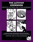 The Activist Cookbook: Creative Actions for a Fair Economy