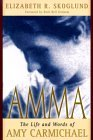 Amma: The Life and Words of Amy Carmicheal